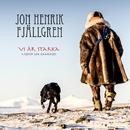 Vi är starka/Jon Henrik Fjällgren