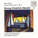 Händel: Water Music; Concerto Grosso Op. 3/3/Ross Pople