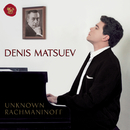 Unknown Rachmaninoff/Denis Matsuev