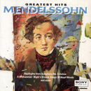 Greatest Hits - Mendelssohn/The Cleveland Orchestra, George Szell, The Philadelphia Orchestra, Eugene Ormandy, New York Philharmonic, Leonard Bernstein