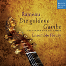 Rameau - Die goldene Gambe - The Golden Viola da Gamba/Ensemble Fleury