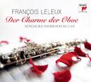 Der Charme der Oboe/François Leleux