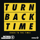Turn Back Time (Back To The Time) (Radio Edit)/Patrick Hagenaar