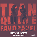 Tranquilo e Favorável feat.MC Bin Laden/Lucas Lucco