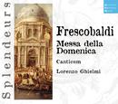 DHM Splendeurs: Frescobaldi: Messa Della Domenica/Canticum