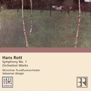 Hans Rott: Symphony in E major/Sebastian Weigle