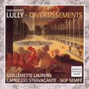 Lully: Divertissements/Capriccio Stravagante