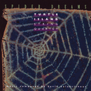 Spider Dreams/Turtle Island String Quartet