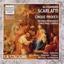 Scarlatti - Cinque Profeti (Christmas Cantata)/La Stagione Frankfurt