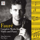 Fauré - Complete Works For Violin & Piano/Alban Beikircher