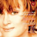 Offenbach: Belle Nuit/Vesselina Kasarova