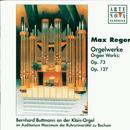 Reger: Organ Works op.73 & op. 127/Bernhard Buttmann
