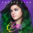 Chronic/Phoebe Ryan