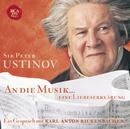An die Musik ... Eine Liebeserklärung/Sir Peter Ustinov