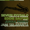 Pyysalo: Concerto For Orchestra / Sauter: Focus/Turku Philharmonic Orchestra