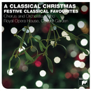 A Classical Christmas/The Orchestra of the Royal Opera House, Covent Garden