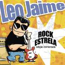 Rock Estrela - Edição Comentada/Leo Jaime