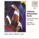 Bach: Toccata And Fugue D minor / And Other Organ Works/Stefan Johannes Bleicher