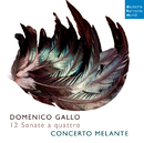 Domenico Gallo: 12 Sonate a quattro/Concerto Melante
