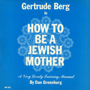 How to Be a Jewish Mother/Gertrude Berg