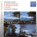 Vivaldi: Le Quattro Stagioni, La Tempesta Di Mare, Il Piacere/Collegium Aureum