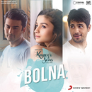 "Bolna (From ""Kapoor & Sons (Since 1921)"")/Tanishk Bagchi, Arijit Singh & Asees Kaur"
