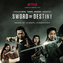 Crouching Tiger, Hidden Dragon: Sword of Destiny (Music from the Netflix Movie)/Shigeru Umebayashi