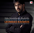 Mendelssohn-Bartholdy: Concerto for Violin & Orchestra op. 64/Piano Trio No. 1 & 2/Leonidas Kavakos