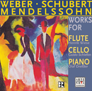 Mendelssohn/Weber/Schubert: Works For Cello, Piano And Flute/Guido Schiefen/Olaf Dressler/Henrik Wiese