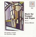 Music For Trumpet And Organ Vol. 2: Albinoni-Sonatas/Trumpet Tunes/Erik Schultz