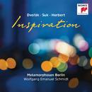 Inspiration: Dvorák - Suk - Herbert/Metamorphosen Berlin
