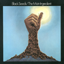Black Seeds/The Main Ingredient