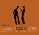 Best Of Classic Meets Cuba/Klazz Brothers & Cuba Percussion