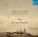 Telemann: Pariser Quartette 4-6/The Age of Passions