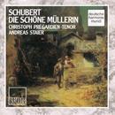 Schubert - Die schöne Müllerin/Christoph Prégardien