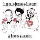 A Tenor's Valentine/José Carreras, Plácido Domingo & Luciano Pavarotti