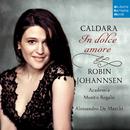 Caldara: In dolce amore/Robin Johannsen