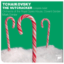 Tchaikovsky: The Nutcracker (Complete)/The Orchestra of the Royal Opera House, Covent Garden