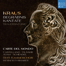 Kraus: Begräbniskantate, Trauersinfonie/L'arte del mondo