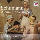 Schumann: Album für die Jugend, Teil 1/Andrea Kauten