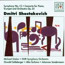 Shostakovich: Cto. For Piano, Trumpet & Orchestra / Sym. No. 12/Oswald Sallaberger
