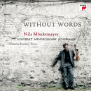 Schubert/Mendelssohn/Schumann: Without Words/Nils Mönkemeyer