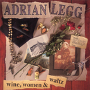 Wine, Women & Waltz/Adrian Legg