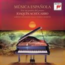 Música Española por un Poeta del Piano/Joaquín Achúcarro