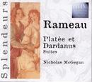 Rameau: Platée Et Dardanus Suites/Nicholas McGegan