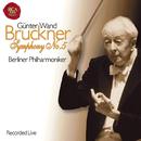 Anton Bruckner: Symphonie No. 5/Günter Wand