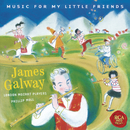 James Galway - Music for my Little Friends/James Galway