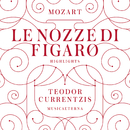 Mozart: Le nozze di Figaro (Highlights)/Teodor Currentzis