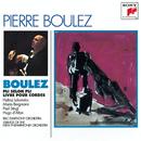 Boulez: Pli Selon Pli; and Livre pour Cordes/Pierre Boulez