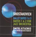 Shostakovich: Ballet suites 1 & 3, Suites  1 & 2 for Jazz Orchestra/Dmitri Kitajenko